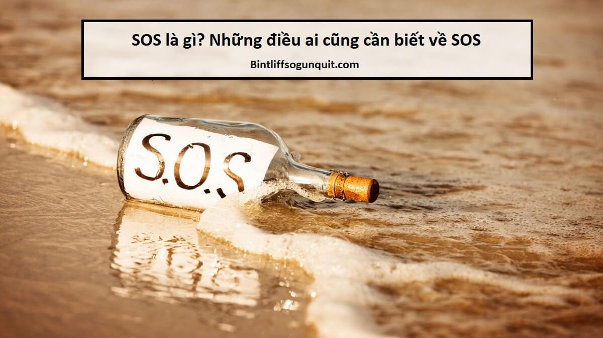 SOS là gì? Những điều ai cũng cần biết về SOS - Bintliffsogunquit.com
